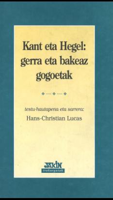 Kant eta Hegel: gerra eta bakeaz gogoetak
