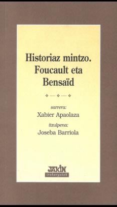 Historiaz mintzo. Foucault eta Bensaïd