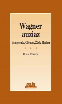 Wagner auziaz. Wangermée, Clément, Žižek, Badiou