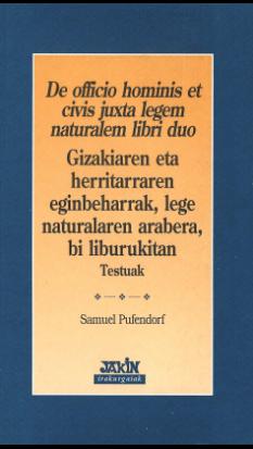 De officio hominis et civis juxta legem naturalem libri duo. Gizakiaren eta herritarraren eginbeharrak, lege naturalaren arabera, bi liburukitan. Testuak