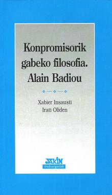 Konpromisorik gabeko filosofia. Alain Badiou