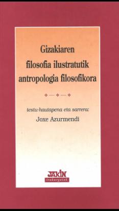 Gizakiaren filosofia ilustratutik antropologia filosofikora