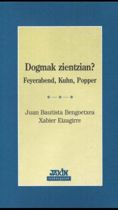 Dogmak zientzian? Feyerabend, Kuhn, Popper