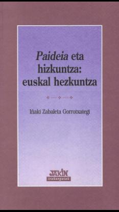 <i>Paideia</i> eta hizkuntza: euskal hezkuntza
